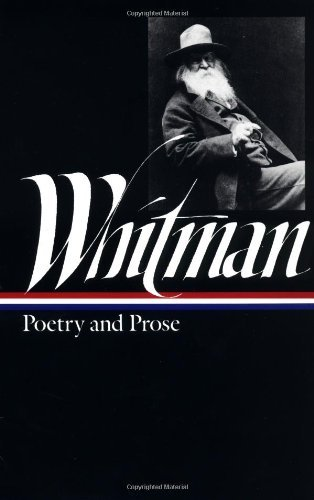 Walt Whitman Whitman Poetry And Prose