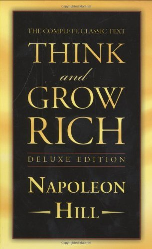 Napoleon Hill Think And Grow Rich Deluxe Edition The Complete Classic Text Deluxe