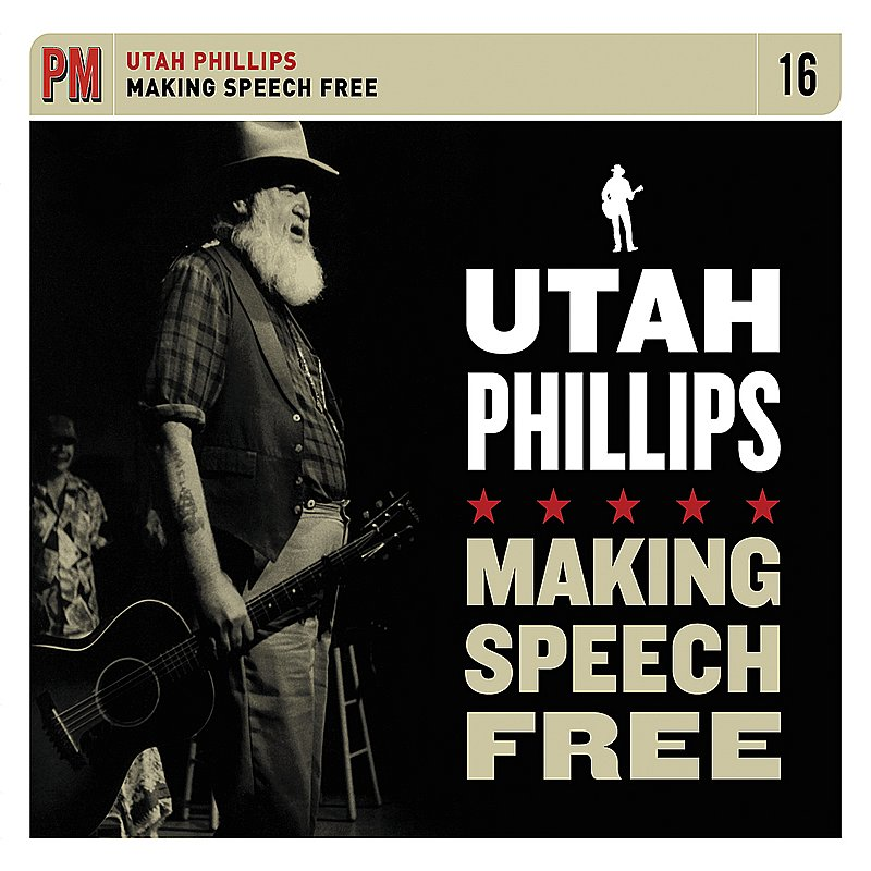 Utah Phillips Making Speech Free