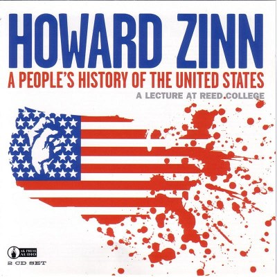 Howard Zinn A People's History Of The United States A Lecture At Reed College Abridged