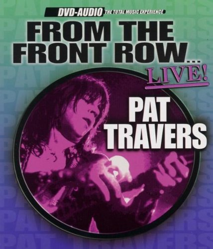 Travers Pat From The Front Row Live DVD Audio From The Front Row...Live