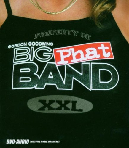 Goodwins Gordon Big Phat Band Xxl DVD Audio