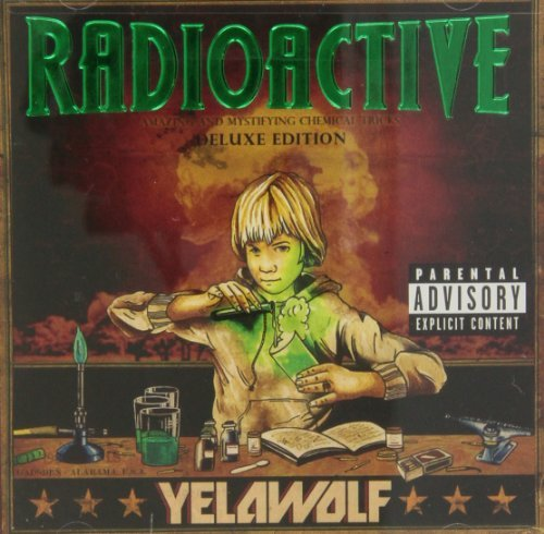 Yelawolf Radioactive Explicit Version Deluxe Ed.