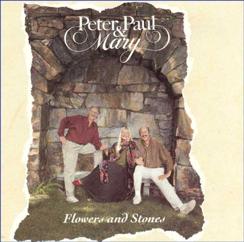 Peter Paul & Mary Flowers & Stones