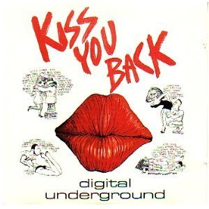 Digital Underground Kiss You Back