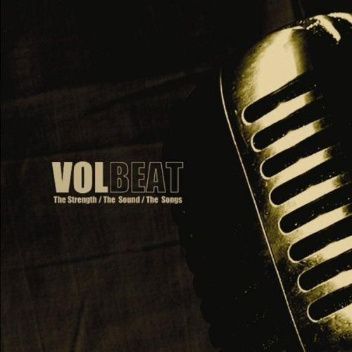 Volbeat Strength The Sounds The Songs