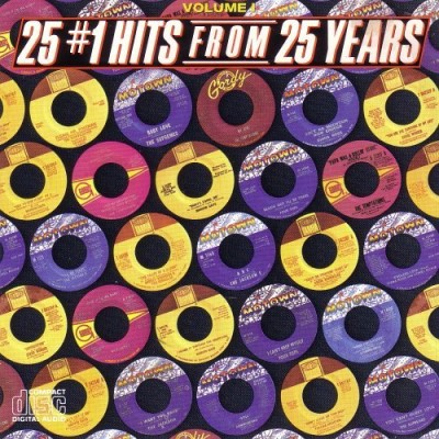 25 #1 Hits From 25 Years Vol. 1 25 #1 Hits From 25 Years