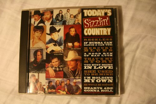 Today's Sizzlin' Country Today's Sizzlin' Country Alabama Black Jackson Wright Brooks & Dunn Stone Parnell