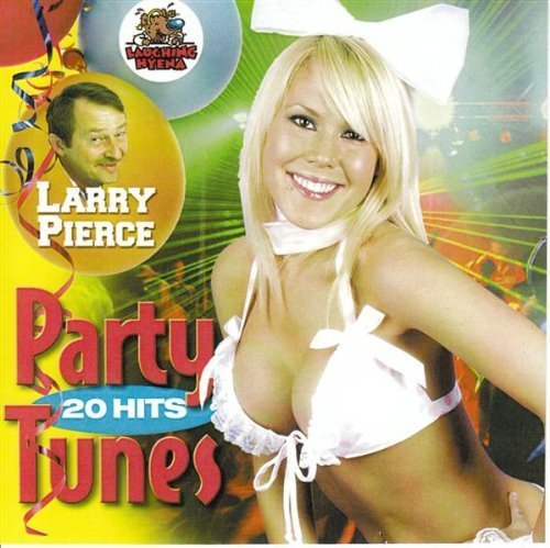 Larry Pierce Party Tunes 20 Hits