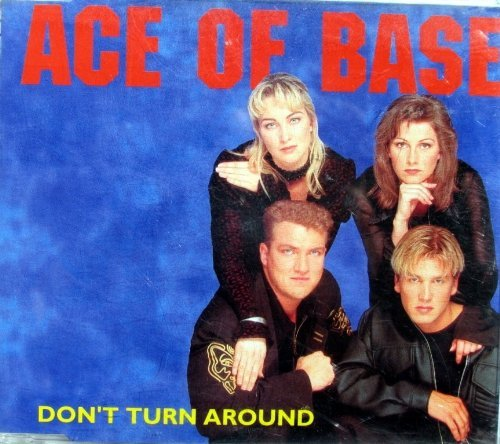 Ace Of Base Don't Turn Around