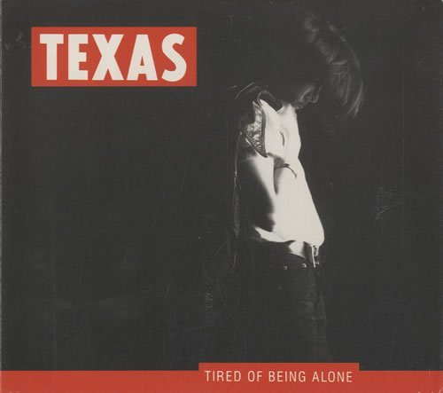 Texas Tired Of Being Alone Thrill Has Gone In My Hea