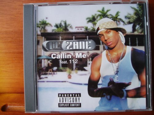 Lil' Zane Callin' Me Explicit Version Feat. One Twelve