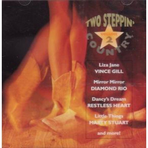 Two Steppin' Country Vol. 2 Two Steppin' Country Gill Restless Heart Stuart Two Steppin' Country