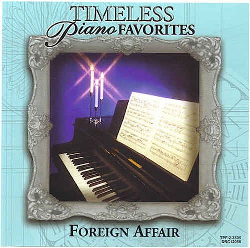 Timeless Piano Favorites Foreign Affair