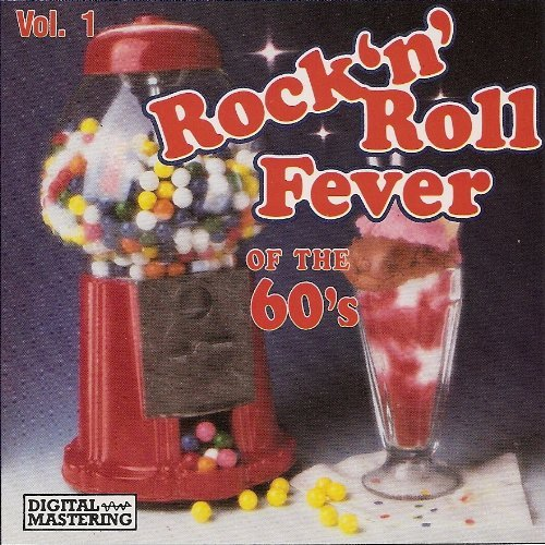 Rock 'n' Roll Fever Of The 60's Vol. 1 Rock 'n' Roll Fever Of The 60's