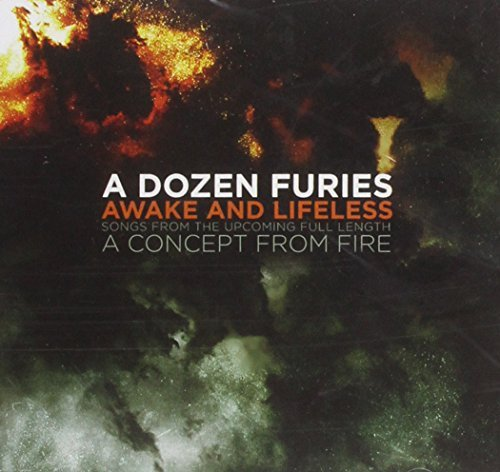 Dozen Furies Awake & Lifeless