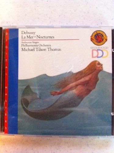 C. Debussy Mer Nocturnes Ambrosian Singers Tilson Thomas Philharmonia Orc
