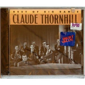 Claude & Orchestra Thornhill Best Of The Big Bands