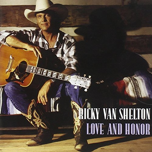 Ricky Van Shelton Love & Honor