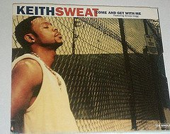 Keith Sweat Come & Get With Me B W Yummi