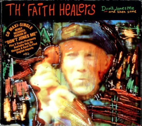 Th' Faith Healers Don't Jones Me