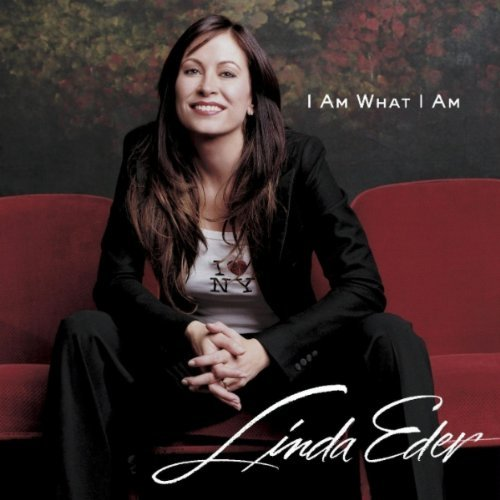 Linda Eder I Am What I Am (dances Mixes)