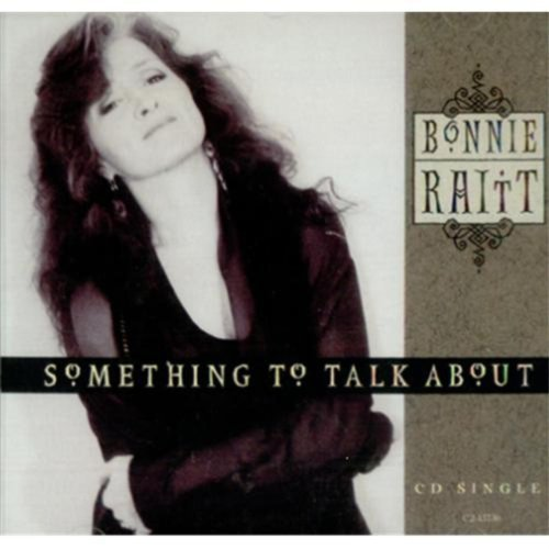 Bonnie Raitt Something To Talk About