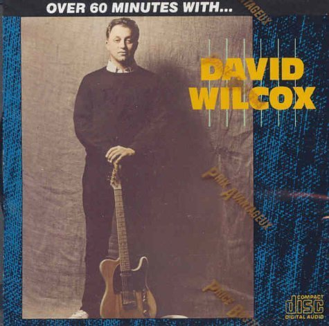 David Wilcox Over 60 Minutes With