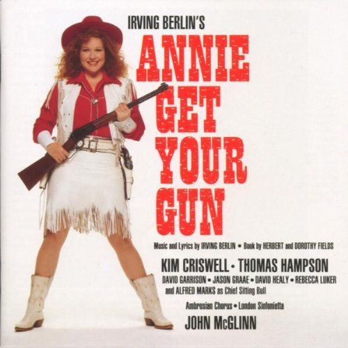I. Berlin Annie Get Your Gun Criswell Hampson Garrison + Mcglinn London Sinf