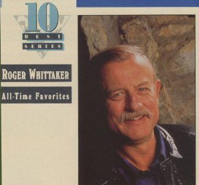 Roger Whittaker All Time Favorites