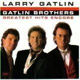 Gatlin Larry & Gatlin Bros Greatest Hits Encore The