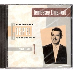 Tennessee Ernie Ford Country Gospel Classics Vol I