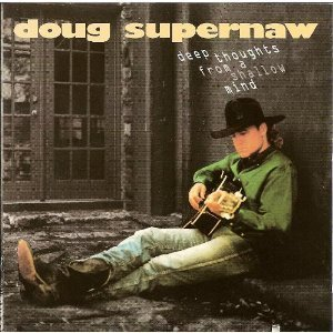Supernaw Doug Deep Thoughts From A Shallow Mind