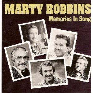 Marty Robbins Memories In Song