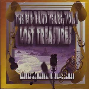 Big Band Years Vol. 1 Lost Treasures Big Band Years