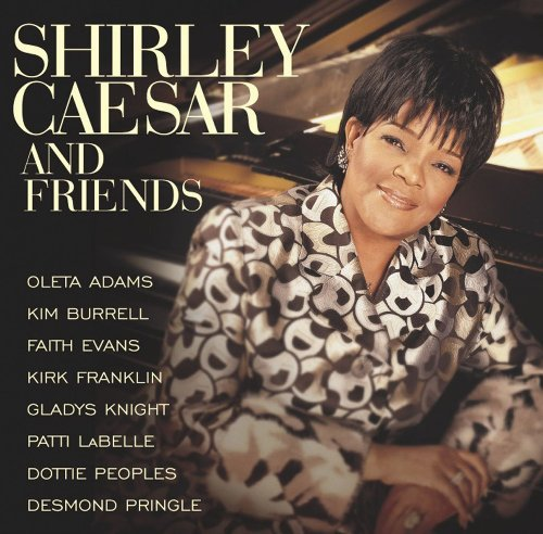 Shirley Caesar Shirley Caesar & Friends CD R