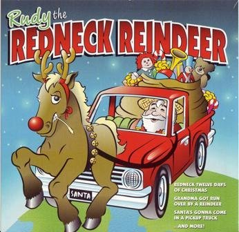Rudy The Redneck Reindeer Rudy The Redneck Reindeer