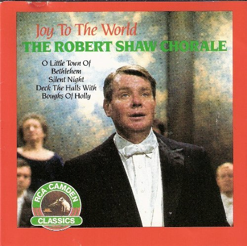Robert Shaw Chorale Joy To The World