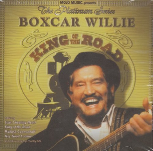 Boxcar Willie Boxcar Willie The King Of The Road