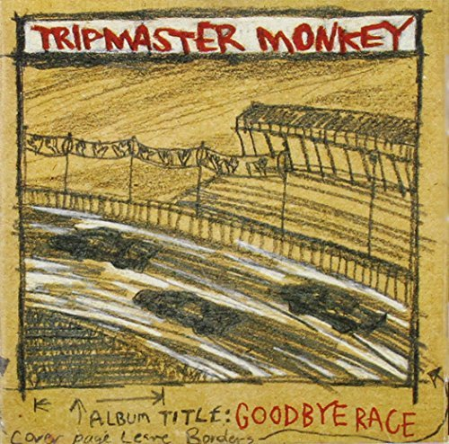 Tripmaster Monkey Goodbye Race