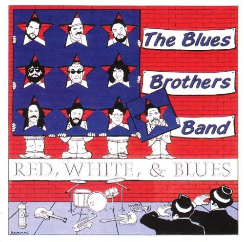 Blues Brothers Band Red White & Blues