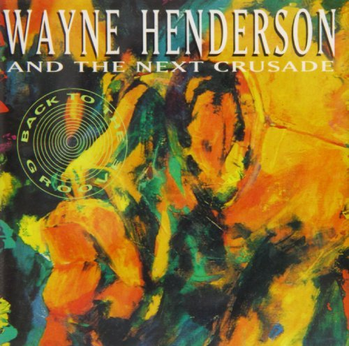 Wayne Henderson Back To The Groove