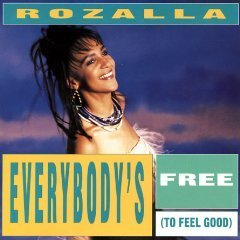 Rozalla Everybody's Free (to Feel Good