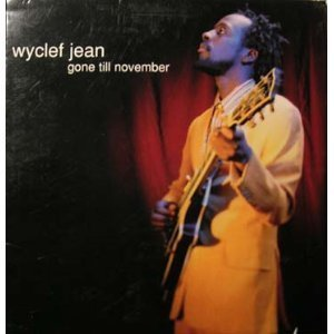 Wyclef Jean Gone Till November Feat. Canibus