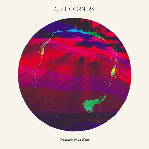 Still Corners Creatures Of An Hour