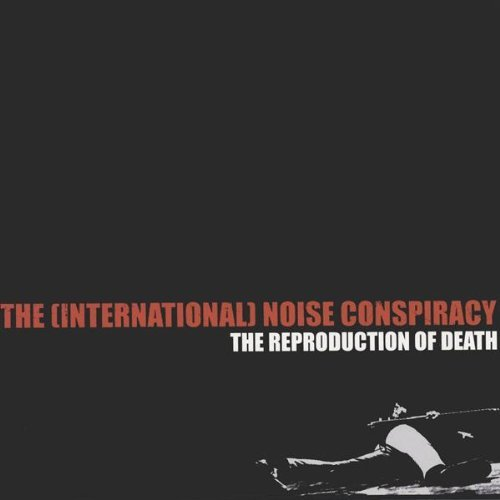 International Noise Conspiracy Reproduction Of Death B W Transmission & Simmulcara