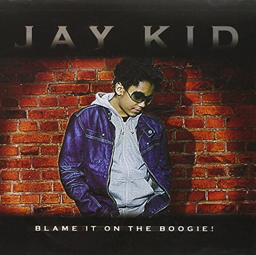 Jay Kid Blame It On The Boogie Enhanced CD