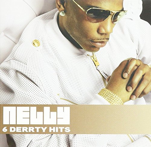 Nelly 6 Derrty Hits (bb) 2022 Univ