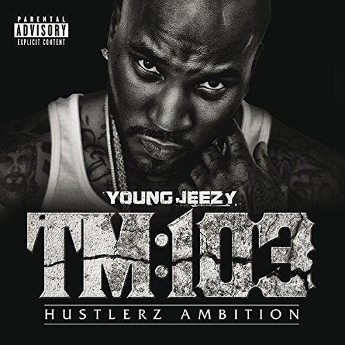 Young Jeezy Tm 103 Explicit Version