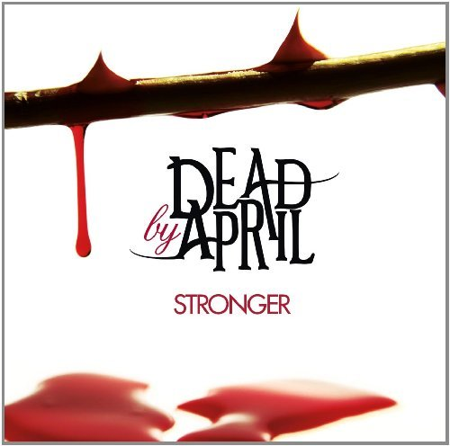 Dead By April Stronger Import Gbr